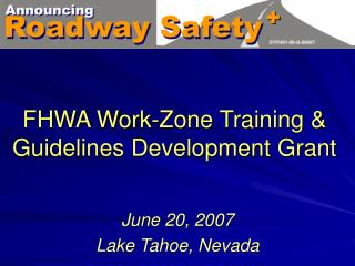 FHWA Work-Zone Training & Guidelines Development Grant