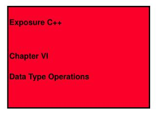 Exposure C++ Chapter VI Data Type Operations