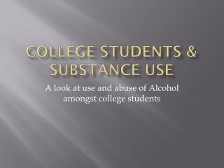 College Students & Substance Use