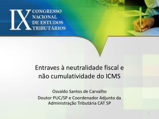 Entraves à neutralidade fiscal e   não cumulatividade do ICMS