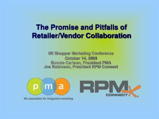 The Promise and Pitfalls of Retailer/Vendor Collaboration