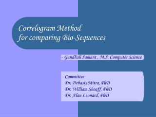 Correlogram Method  for comparing Bio-Sequences