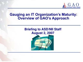 Gauging an IT Organization's Maturity:  Overview of GAO's Approach