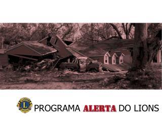 PROGRAMA  ALERTA DO LIONS