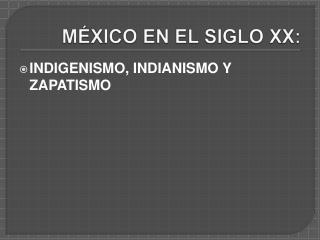 M XICO EN EL SIGLO XX: