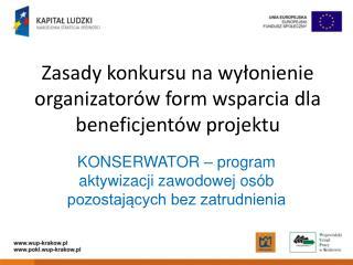 Zasady konkursu na wyłonienie organizatorów form wsparcia dla beneficjentów projektu