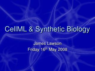 CellML & Synthetic Biology