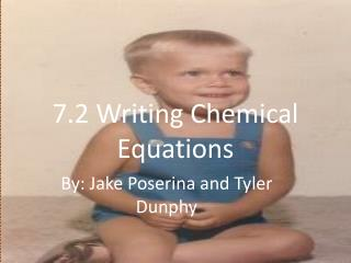 7.2 Writing Chemical Equations
