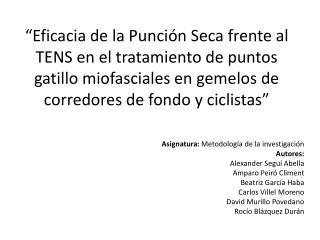 Asignatura:  Metodología de la investigación             Autores:  Alexander Seguí Abella