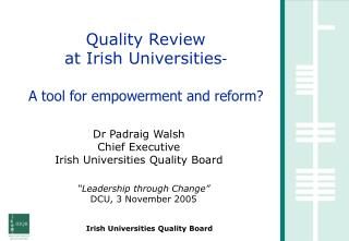 Quality Review at Irish Universities - A tool for empowerment and reform?