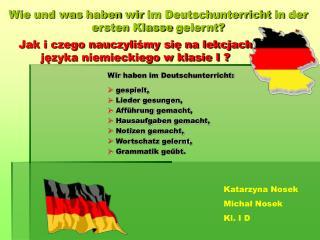 Jak i czego nauczyliśmy się na lekcjach  języka niemieckiego w klasie I ?