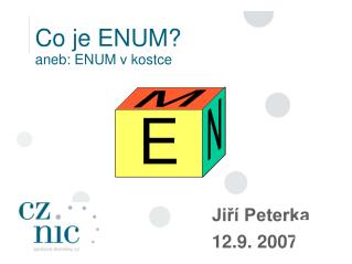 Co je ENUM? aneb: ENUM v kostce