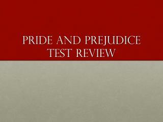 Pride and prejudice  Test Review