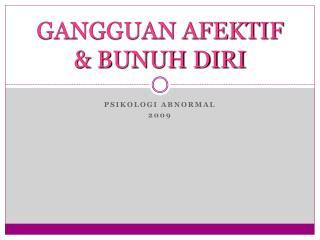 GANGGUAN AFEKTIF & BUNUH DIRI