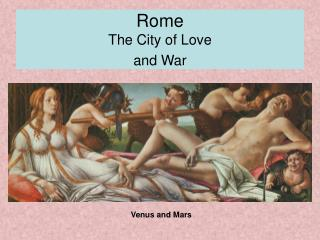 Rome The City of Love and War