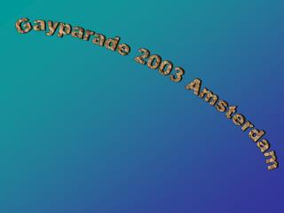 Gayparade 2003 Amsterdam
