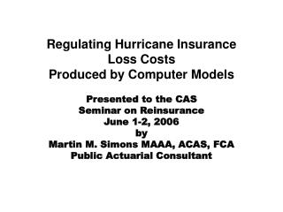 Regulating Hurricane Insurance  Loss Costs Produced by Computer Models