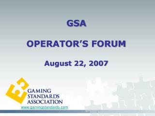 GSA  OPERATOR'S FORUM August 22, 2007
