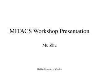 MITACS Workshop Presentation