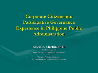 Corporate Citizenship:  Participative Governance  Experience in Philippine Public Administration