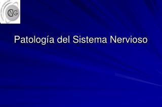 Patología del Sistema Nervioso