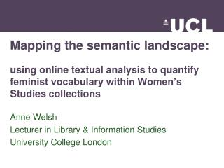 Anne Welsh Lecturer in Library & Information Studies University College London