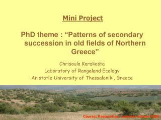 Chrisoula Karakosta Laboratory of Rangeland Ecology Aristotle University of Thessaloniki, Greece