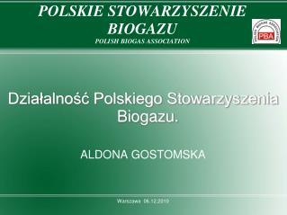 POLSKIE STOWARZYSZENIE  BIOGAZU POLISH BIOGAS ASSOCIATION
