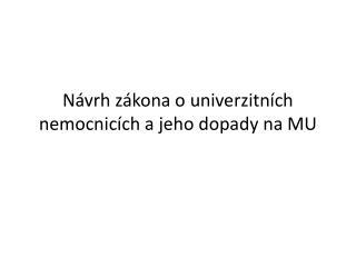 Návrh zákona o univerzitních nemocnicích a jeho dopady na MU