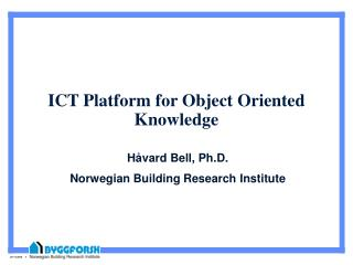 ICT Platform for Object Oriented Knowledge