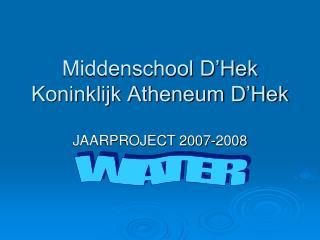 Middenschool D'Hek Koninklijk Atheneum D'Hek