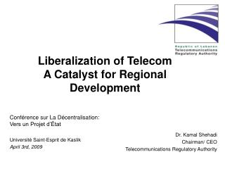 Liberalization of Telecom   A Catalyst for Regional Development