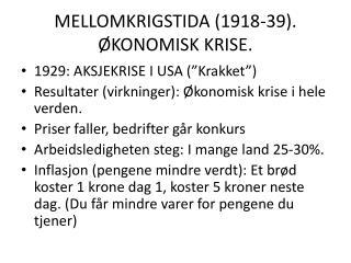 MELLOMKRIGSTIDA (1918-39). ØKONOMISK KRISE.