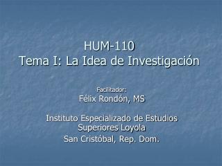 HUM-110 Tema I: La Idea de Investigación