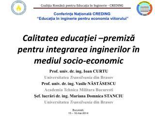 Calitatea educației –premi z ă pentru integrarea inginerilor în mediul socio-economic