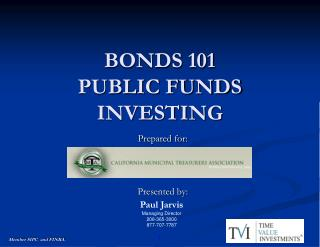 BONDS 101 PUBLIC FUNDS  INVESTING