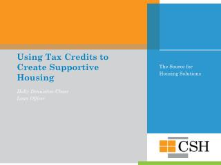 Using Tax Credits to Create Supportive Housing