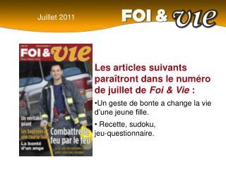 Les articles suivants paraîtront dans le numéro de juillet de  Foi & Vie  :