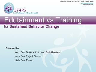 Edutainment vs Training for  Sustained Behavior Change