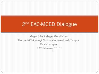 2 nd  EAC-MCED Dialogue
