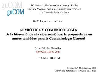 IV Seminario Hacia una Comunicología Posible Segundo Módulo Hacia una Comunicología Posible II.