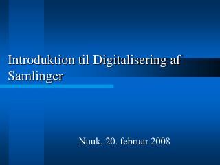 Introduktion til Digitalisering af Samlinger