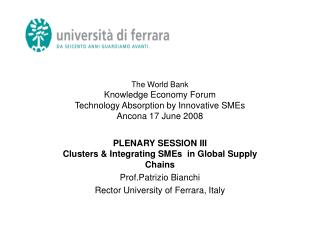 PLENARY SESSION III Clusters & Integrating SMEs in Global Supply Chains Prof.Patrizio Bianchi
