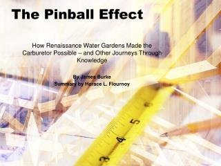 The Pinball Effect