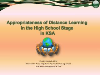 Appropriateness of Distance Learning in the High School Stage  in KSA