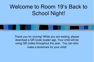 Welcome to Room 19's Back to School Night!