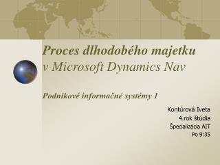 Proces dlhodobého majetku v Microsoft Dynamics Nav Podnikové informačné systémy 1