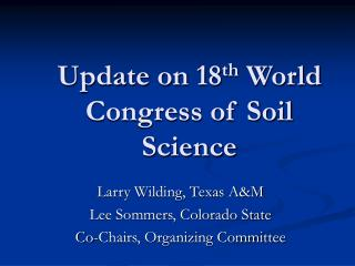 Update on 18 th  World Congress of Soil Science