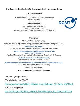 Anmeldungungen unter: Für Mitglieder der DGMT: