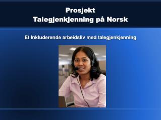 Prosjekt Talegjenkjenning på Norsk